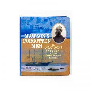 Mawson, Mawson's Huts, Mawson's Huts Foundation, Mawson Shop, Mawson's Huts Foundation Shop, Antarctic Souvenirs, Books on Antarctica, Antarctic Books, Australia's Antarctic Heritage, Antarctic History, Heroic Era of Antarctica