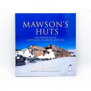 Mawson, Mawson's Huts, Mawson's Huts Foundation, Mawson Shop, Mawson's Huts Foundation Shop, Antarctic Souvenirs, Books on Antarctica, Antarctic Books, Australia's Antarctic Heritage, Antarctic History,
